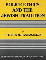 POLICE ETHICS AND THE JEWISH TRADITION PDF
