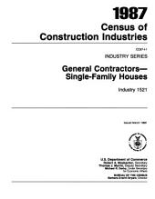 1987 Census of Construction Industries: Industry series. General contractors-- single-family houses, industry 1521