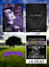 Se me va + El Cruce + Colección Completa Cuentos: De 3 en 3