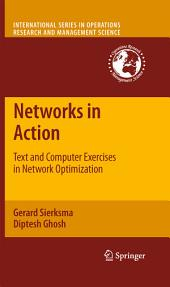 Networks in Action: Text and Computer Exercises in Network Optimization