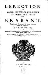 L'érection de toutes les terres, seigneiries et familles titrées du Brabant, prouvée par des extraits des lettres patentes tirez des originaux ...