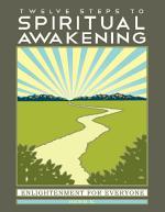 Twelve Steps to Spiritual Awakening
