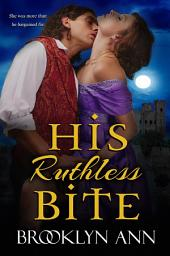 His Ruthless Bite: Historical Paranormal Romance