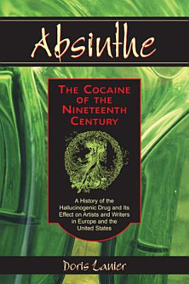 Absinthe The Cocaine Of The Nineteenth Century