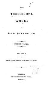 The Theological Works of Isaac Barrow: Volume 1
