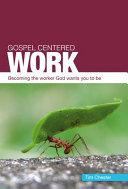 Gospel Centered Work