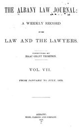 Albany Law Journal: Volumes 7-8