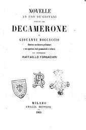 Novelle ad uso de' giovani scelte dal Decamerone di Giovanni Boccaccio illustrate con discorso preliminare e con opportuni studi grammaticali e rettorici da Raffaello Fornaciari