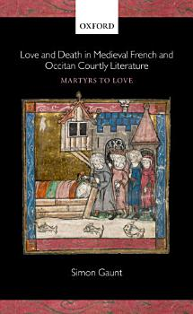 Love and Death in Medieval French and Occitan Courtly Literature PDF