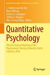 Quantitative Psychology: The 81st Annual Meeting of the Psychometric Society, Asheville, North Carolina, 2016