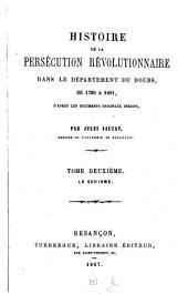 Histoire de la persécution révolutionnaire dans le département du Doubs, de 1789 à 1801: D'après les documents originaux inédits. Le schisme, Volume2