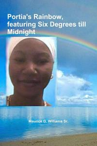 Portia s Rainbow  Featuring Six Degrees Till Midnight Book