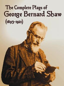 The Complete Plays of George Bernard Shaw , 34 Complete and Unabridged Plays Including