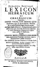 Lexicon Hebraicum et Chaldaicumquae in Sacris Bibliis ... extant ... Accessit Lexicon breve Rabbinico-Philosophicum, communiora vocabula continens, quae in commentariis passim occurrunt