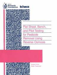 Flat Sheet Bench And Pilot Testing For Pesticide Removal Using Reverse Osmosis Book PDF