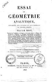 Essai de geometrie analytique, appliquee aux courbes et aux surfaces du second ordre; par J.-B. Biot ... Ouvrage destine a l'enseignement public