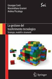 La gestione del trasferimento tecnologico: Strategie, modelli e strumenti