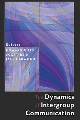 The Dynamics of Intergroup Communication