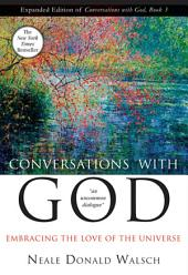 Conversations with God, Book 3: Embracing the Love of the Universe (Anniv)