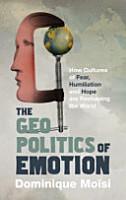The Geopolitics of Emotion PDF
