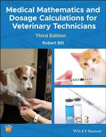 Medical Mathematics and Dosage Calculations for Veterinary Technicians PDF