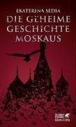 Die geheime Geschichte Moskaus PDF