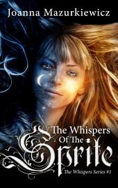 The Whispers of the Sprite (Paranormal Romance, ghost, few, love, college): The Whispers Series #1