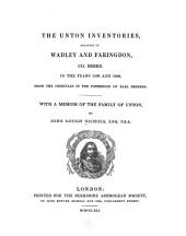 The Unton Inventories, Relating to Wadley and Faringdon, Co. Berks., in the Years 1596 and 1620, from the Originals in the Possession of Earl Ferrers: With a Memoir of the Family of Unton