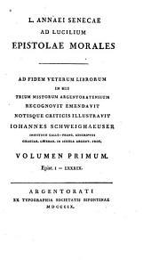 L. Annaei Senecae Ad Lucilium epistolae morales: Volume 1