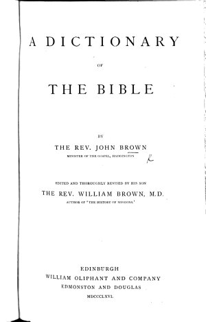 A Dictionary of the Holy Bible  etc