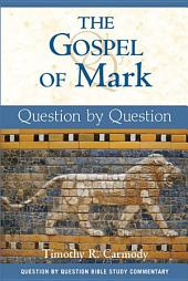 The Gospel of Mark: Question by Question
