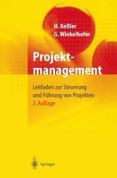 Projektmanagement: Leitfaden zur Steuerung und Führung von Projekten, Ausgabe 2