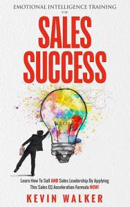 Emotional Intelligence Training For Sales Success Book