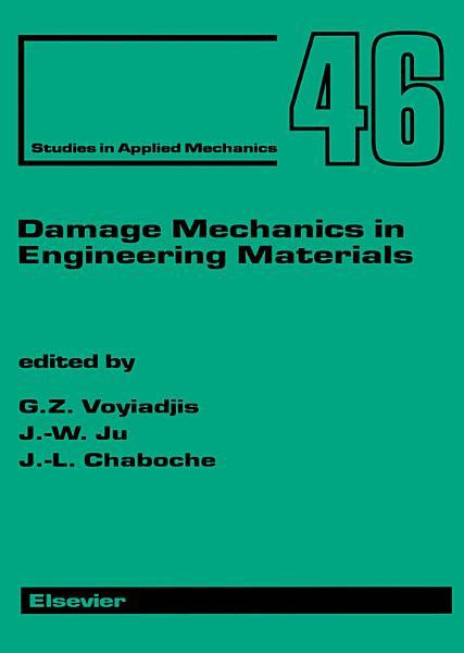 Damage Mechanics In Engineering Materials