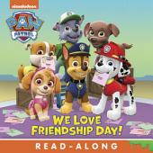 We Love Friendship Day! (PAW Patrol)