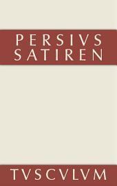 Die Satiren des Persius: Lateinisch und deutsch