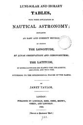 Luni-solar and horary tables, with their application in nautical astronomy