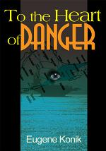 To the Heart of Danger