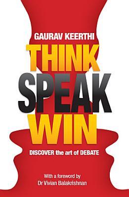 Think  Speak  Win  Discover the Art of Debate PDF