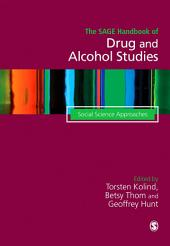 The SAGE Handbook of Drug & Alcohol Studies: Social Science Approaches