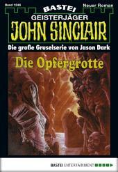 John Sinclair - Folge 1246: Die Opfergrotte (2. Teil)