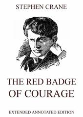 The Red Badge Of Courage (Annotated Edition)