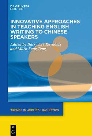 Innovative Approaches in Teaching English Writing to Chinese Speakers