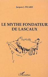 Le Mythe fondateur de Lascaux