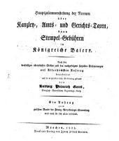 Hauptzusammenstellung der Normen über Kanzley-, Amts- und Gerichts-Taxen, dann Stempel-Gebühren im Königreiche Baiern
