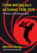 Crime and Spy Jazz on Screen, 1950-1970