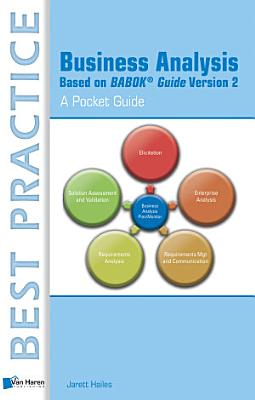 Business Analysis Based on BABOK   Guide Version 2     A Pocket Guide