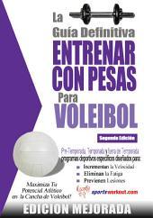 La guía definitiva - Entrenar con pesas para voleibol: Edición mejorada