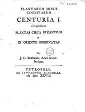 Plantarum minus cognitarum centuria i[-v] complectens plantas circa Byzantium & in oriente observatas