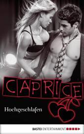 Hochgeschlafen - Caprice: Erotikserie